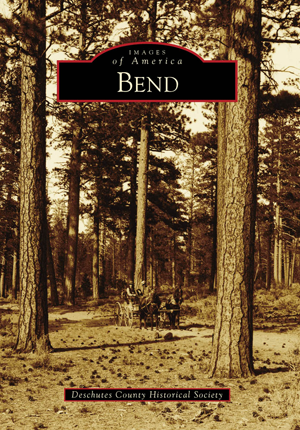 """Bend"" and ""Redmond"" Pictorial Histories   Available at Des Chutes Historical Museum Bookstore"