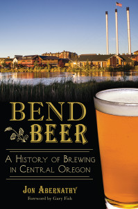 Book Launch Party: Bend Beer by Jon Abernathy @ Des Chutes Historical Museum